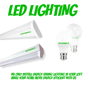 We only install energy saving LED lighting in your loft space